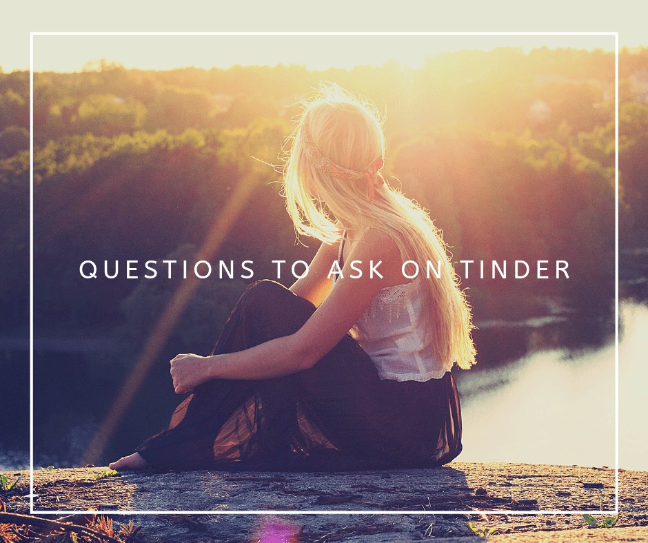 Questions to ask on Tinder